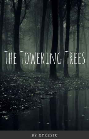 The Towering Trees by Xyresic
