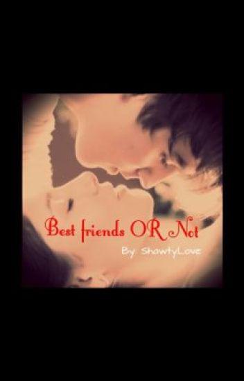 Best friends OR Not