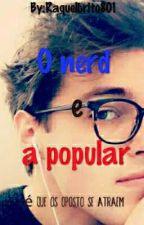 O nerd e a popular by Raquelbrito801