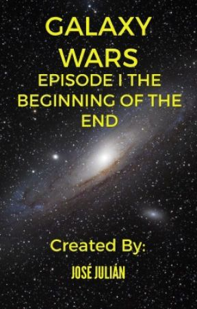 GALAXY WARS EPISODE I THE BEGINNING OF THE END by shortytaco55