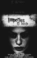 Imperius - O início by hh-holmess