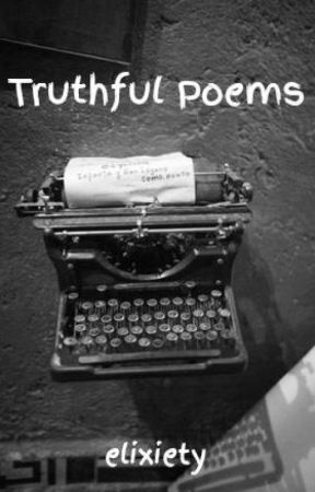 Truthful Poems by Kiss_Me_Funny