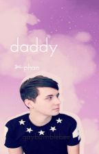 daddy ; phan by gaybumblebee