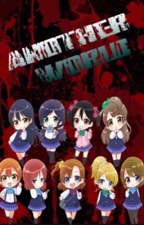 Another world (corpse party x love live! Crossover) Book #1 by nerdyreadernat
