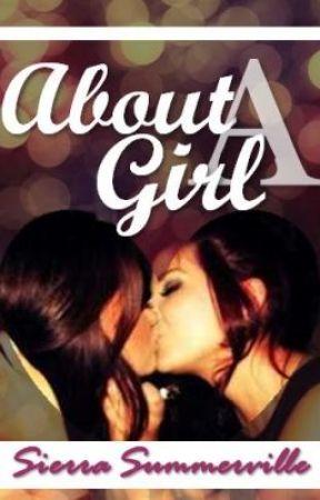 About A Girl. ⚢ (GirlxGirl) by httpsierra