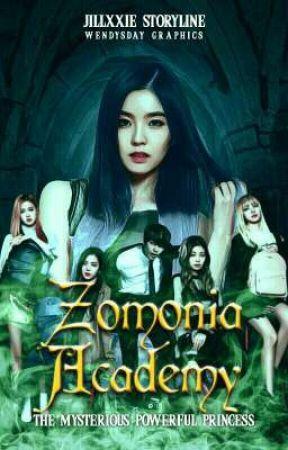 Zomonia Academy : The Mysterious Powerful Princess by jillxxie
