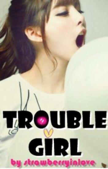 Trouble GIRL