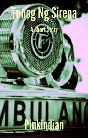 Tunog ng Sirena: A Short Story by pinkindian
