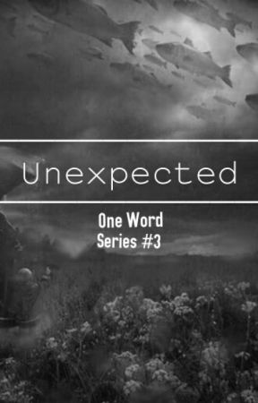Unexpected: One Word Series #3 by SevenEmoji