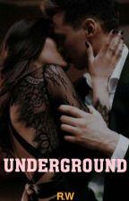 UNDERGROUND (Slave Series #1) by RoseWayne21