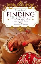 The Arranged Marraige - Finding An Indian Bride by VinayKallat