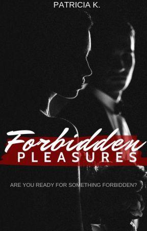 Forbidden Pleasures by bourbonvanilla
