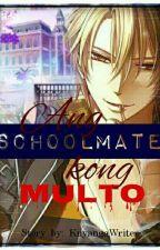 Ang Schoolmate Kong Multo by RenzAndNicz