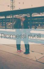 Promessi rivali by EleonoraPresta