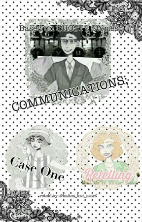 COMMUNICATIONS; Case 1 {retelling} by kaitos_lost_scarf