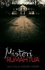 Misteri Rumah Tua by Grup_Aksara
