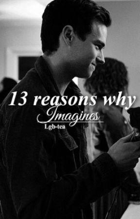 13 reasons why imagines / headcanons by lgb-tea