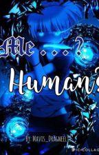 Me? . . . Human? (Karmagisa) by Mavis_Dragneel13