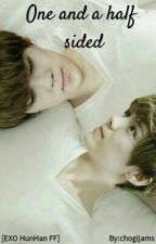 One And A Half Sided [EXO HunHan FF] by princesspoky