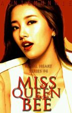 Miss Queen Bee (Royal Heart Series #4)  ON-GOING by Annie_Munnie
