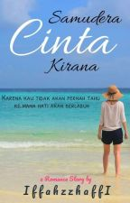Samudera Cinta Kirana (22 Bagian) by romanceholic