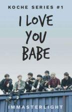 KOCHE SERIES #1: I LOVE YOU BABE [RABBIT UPDATE] by immasterlight