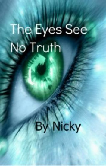 The Eyes See No Truth -completed-