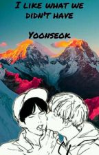 I like what we didn't have // Yoonseok by NamjoonCares