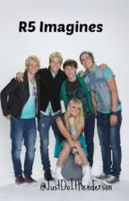 R5 Imagines (clean and dirty) by seriouslyBrad