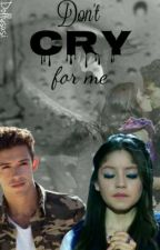 Don't cry for me   Lutteo (Coming Soon) by Dollysusi