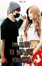 ~I'm ready to be with you oppa~ by Tasha_Kim00