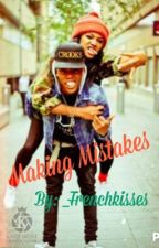 Making Mistakes [Book 2] by afrocentric_soul