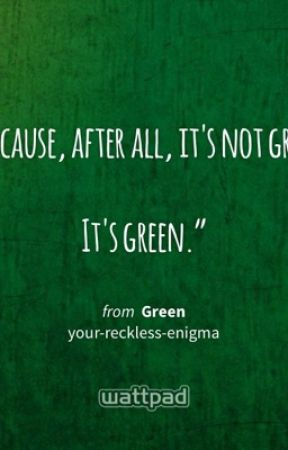 Green by your-reckless-enigma
