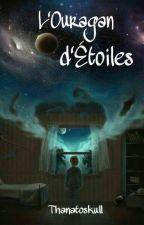 L'Ouragan d'Étoiles  by thanatoskull