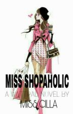 Miss Shopaholic (On Going) by miss_cilla