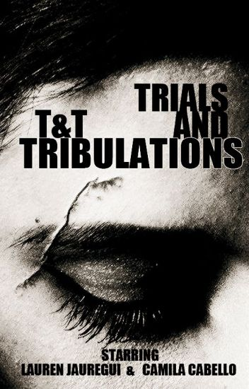 Trials & Tribulations (TRADUCCION Fanfic. Camren)