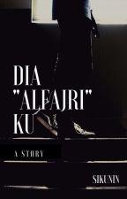 """Dia """"Alfajri"""" ku by Sikunin"""