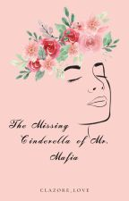 The Missing Cinderella of Mr. Mafia by clazore_love
