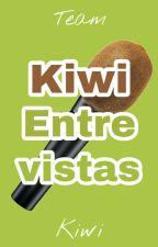 Kiwi Entrevistas by TeamKiwi