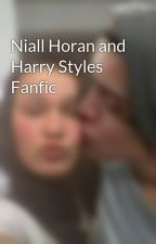 Niall Horan and Harry Styles Fanfic by VaniaLeal