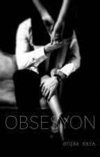 OBSESYON by busrarduc