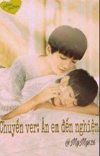 (Khải - Nguyên) /H Văn/ Ăn em tới nghiện  by Vuonghuyenmy