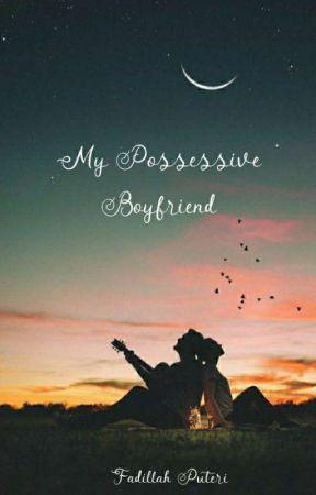 My Possessive Boyfriend by Dillah701