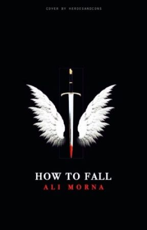 How To Fall by AliMorna