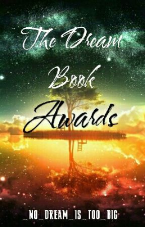 2017 The Dream Book Awards [CLOSED AND JUDGING] by _no_dream_is_too_big