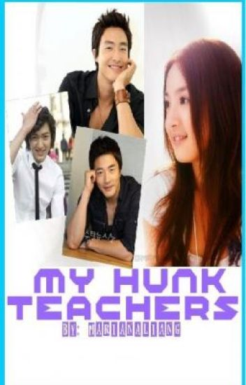 My Hunk Teachers!