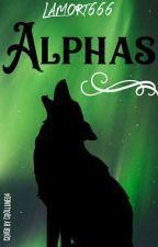 Alphas [Abandonné ] by Lamort666