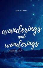 Wanderings and Wonderings #2K17SeizeTheMay by Red_Harvey