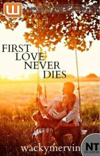 First Love Never Dies by WackyMervin