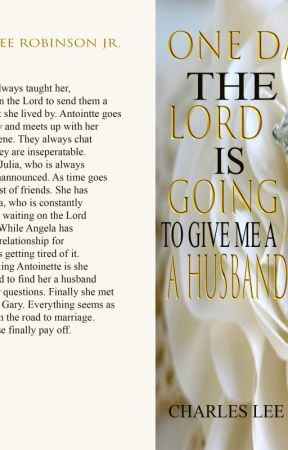 One Day The Lord Is Going To Give Me A Husband - Paperback by crobinson1968